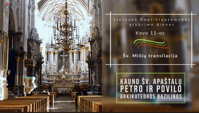Kovo 11-osios škilmingos šv. Mišios už Lietuvą Kauno arkikatedroje bazilikoje